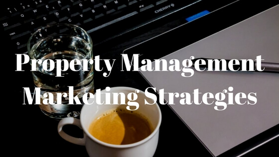 Online Marketing Strategies For Your Property Management Company