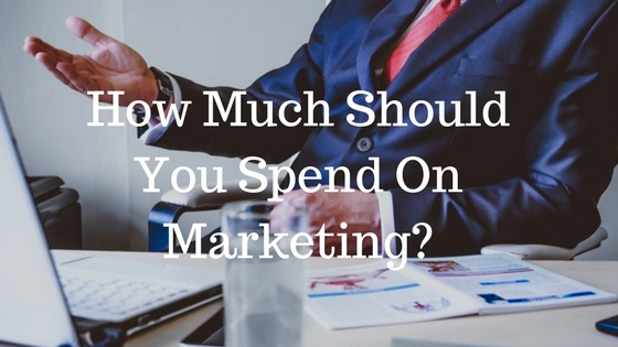 How To Determine The Marketing Budget For Your Small Business
