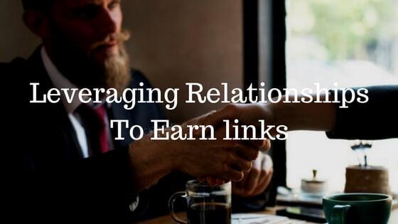 Leveraging Relationships to Earn Genuine Backlinks