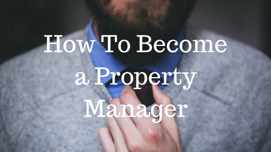 Your Guide To Becoming a Real Estate Manager