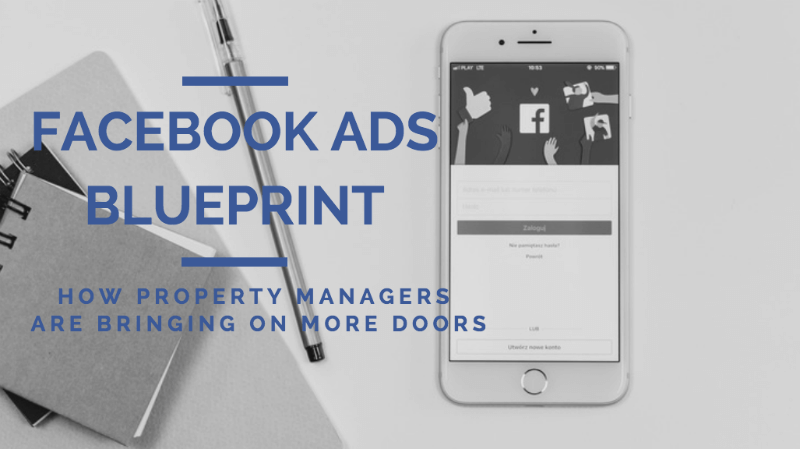 [Facebook Ads Blueprint] How Property Managers Are Bringing On More Doors