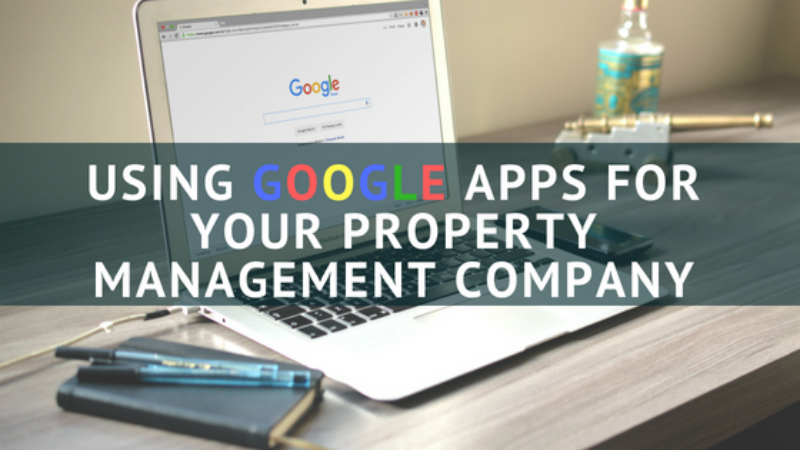 Using Google Apps for Your Property Management Company