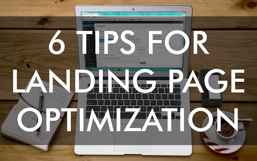 6 Tips for Landing Page Optimization