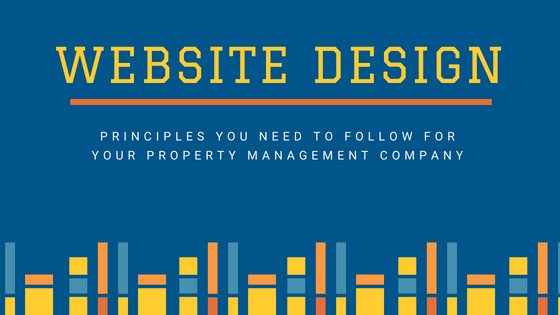 6 Web Design Principles You Need To Follow For Your Property Management Company