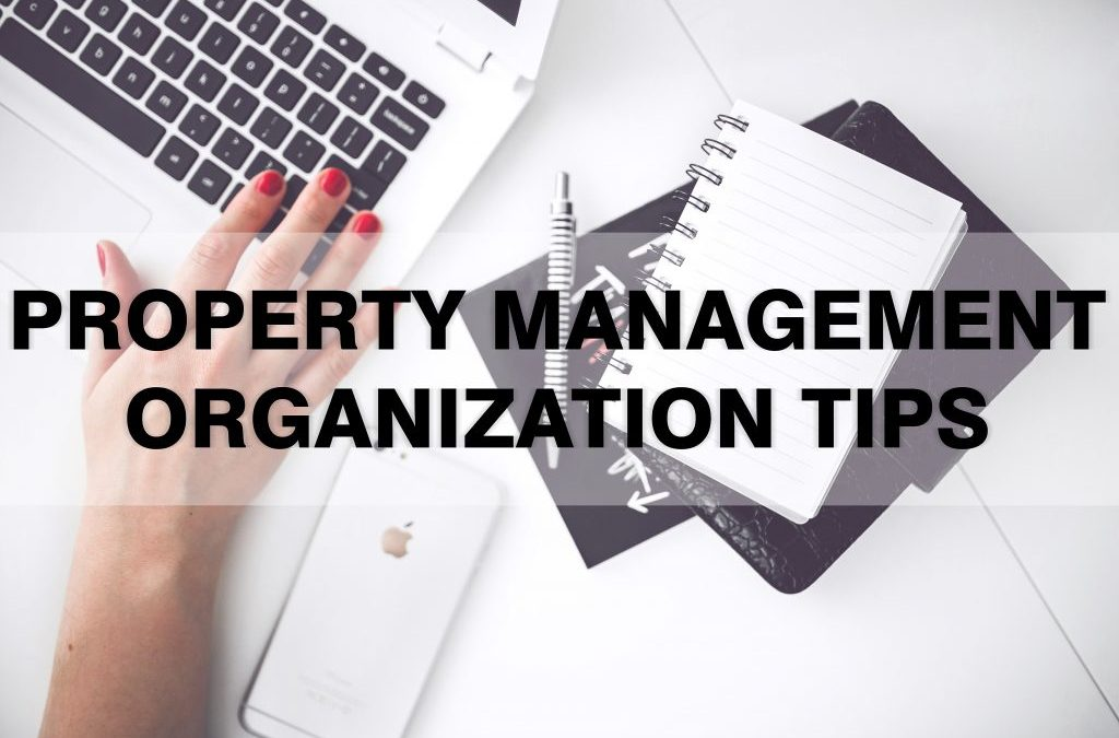 Property Management Organization Tips