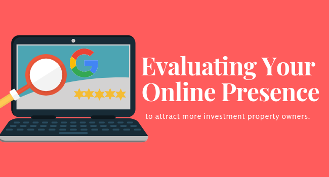 Attract More Investment Property Owners: Evaluate Your Online Presence in 5 Easy Steps