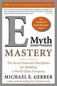 E-Myth-Mastery-The-Seven-Essential-Disciplines-for-Building-a-World-Class-Company-by-Michael-E-Gerber