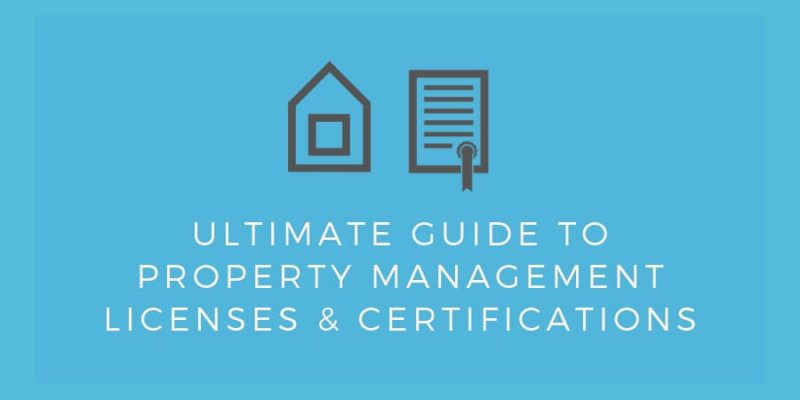 Ultimate Guide to Property Management Licenses & Certifications