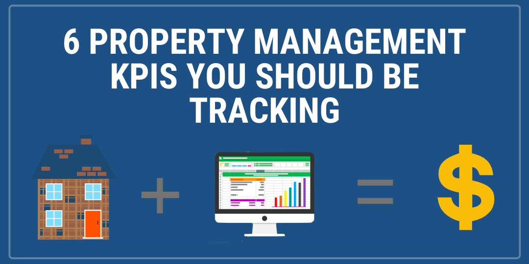 6 Property Management Key Performance Indicators You Should Be Tracking