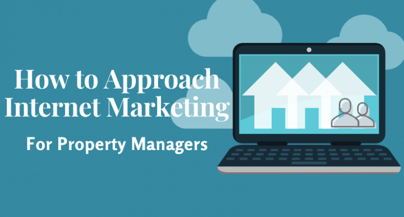 How to Approach Internet Marketing For Property Managers