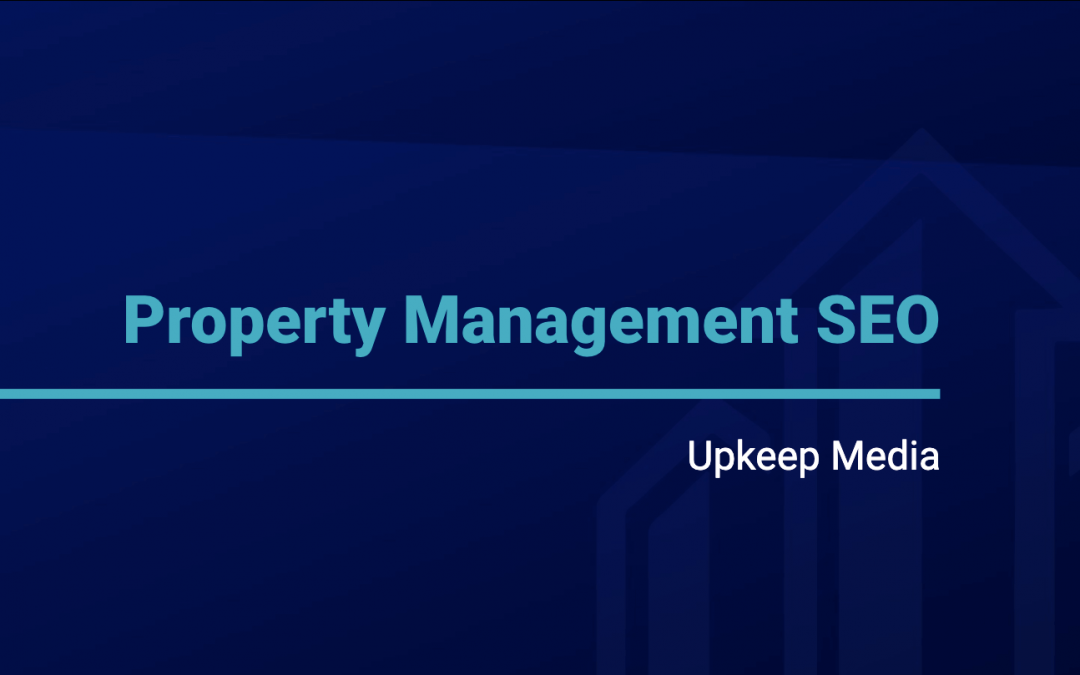 Why SEO Is Valuable for Your Property Management Company