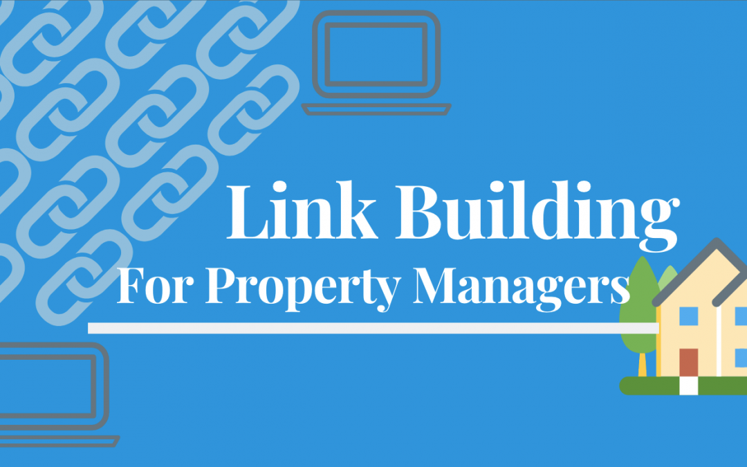 Link Building for Property Managers (How to Get Started)