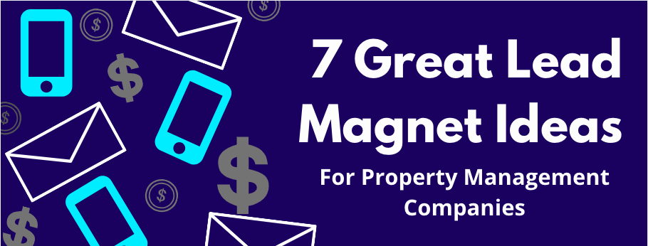 7 Great Lead Magnet Ideas for Property Management Companies