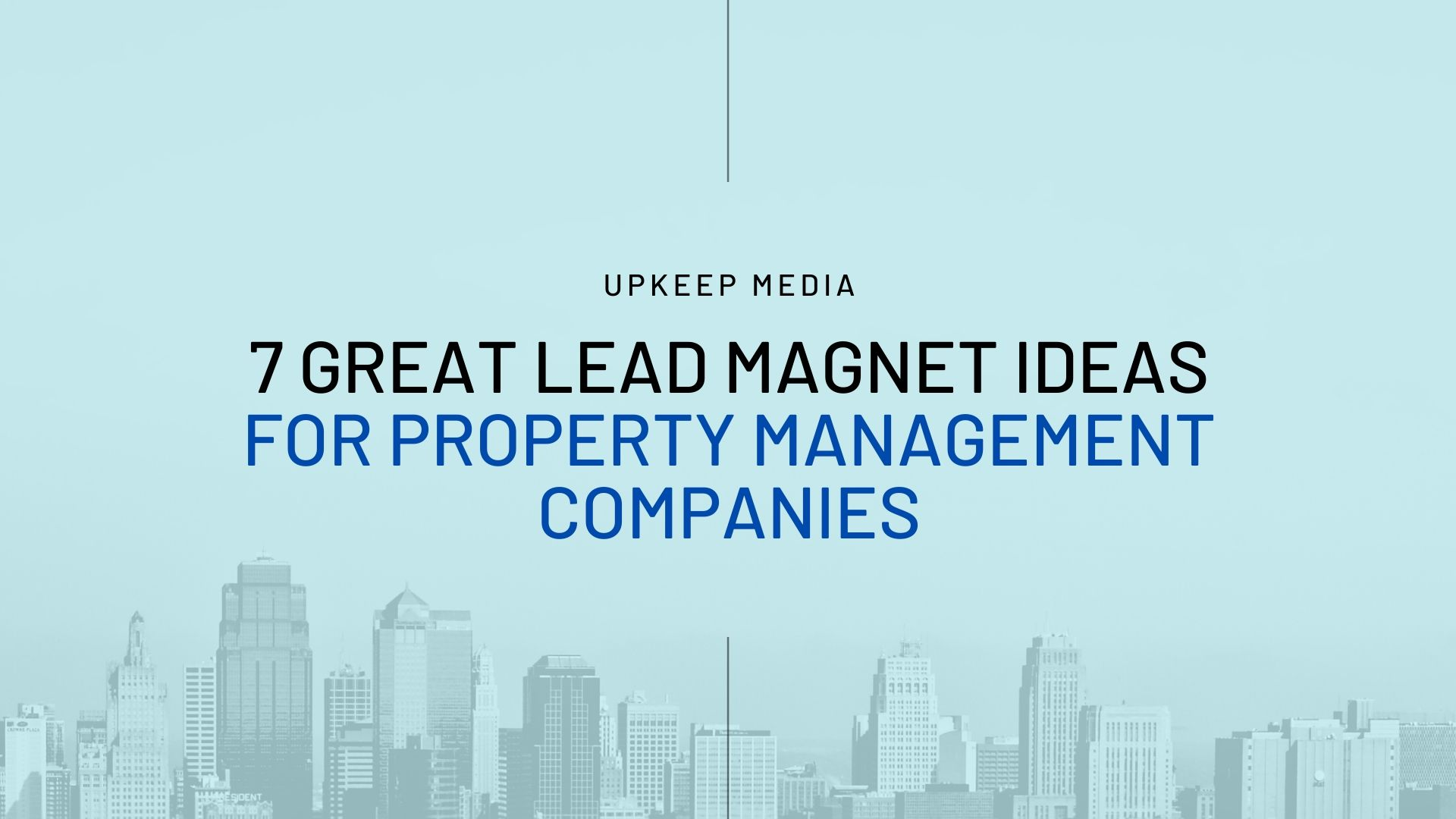 7 Lead Magnet Ideas For Your Property Management Company Upkeep