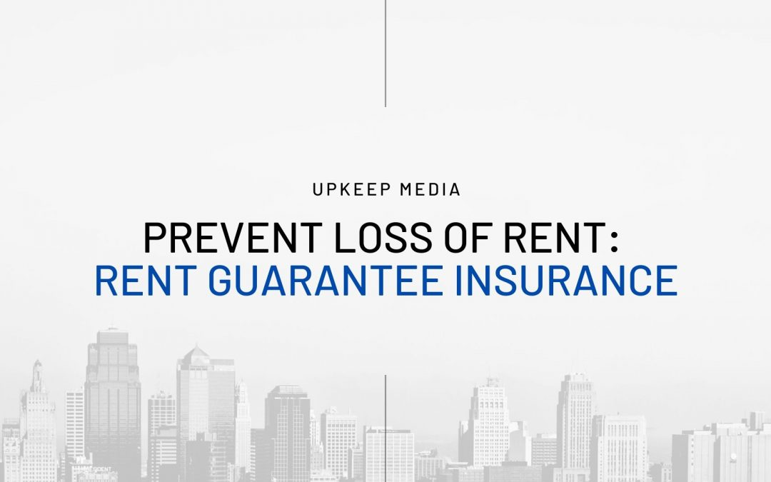 Prevent Loss of Rent with Rent Guarantee Insurance Coverage