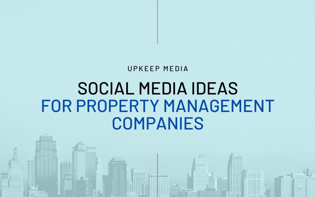 Social Media Ideas for Property Management Companies