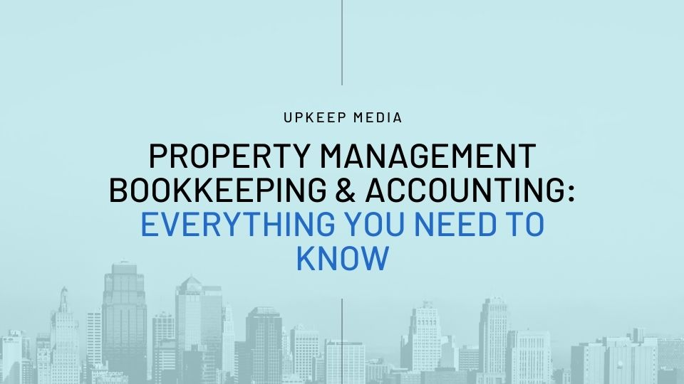 Property Management Bookkeeping & Accounting: Everything You Need to Know