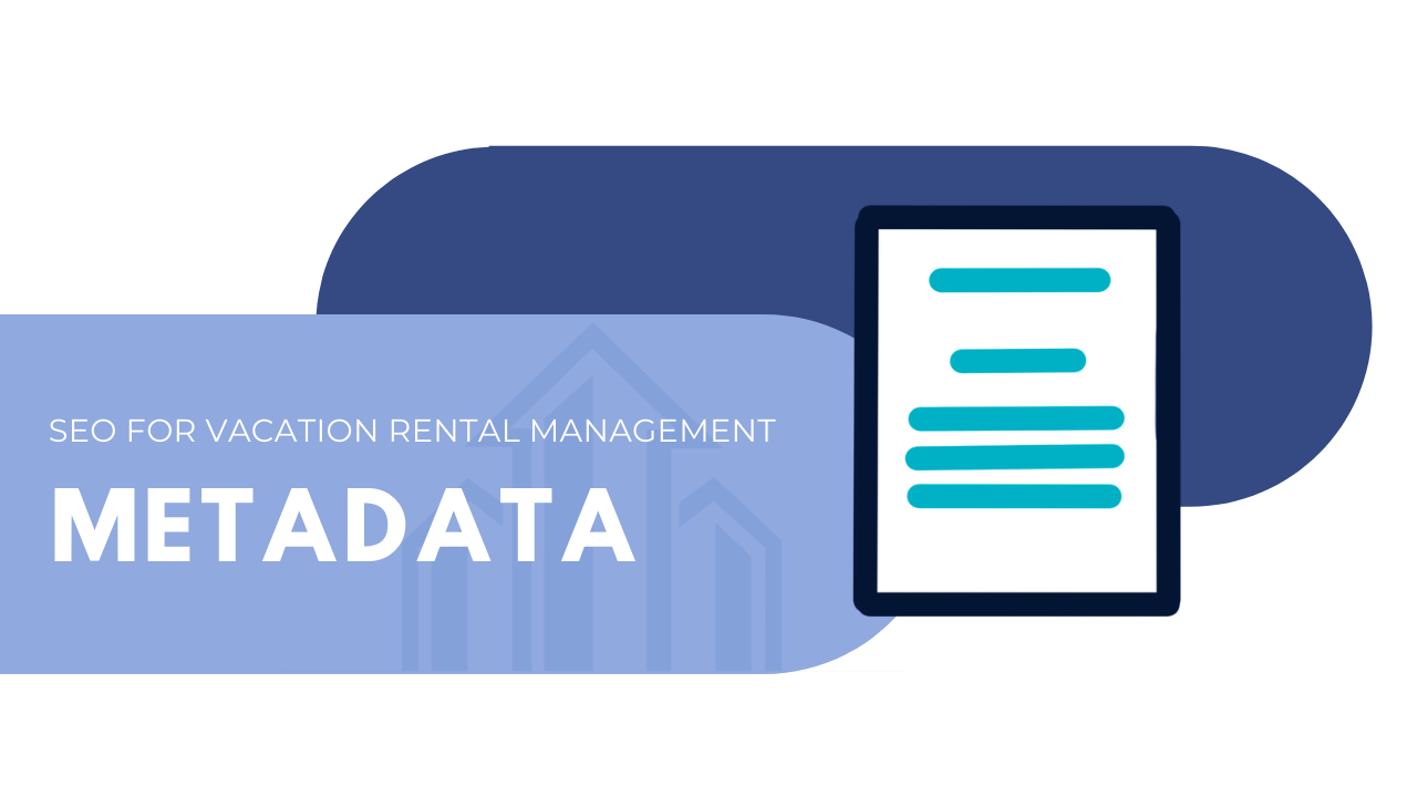 Metadata optimization for vacation rental management