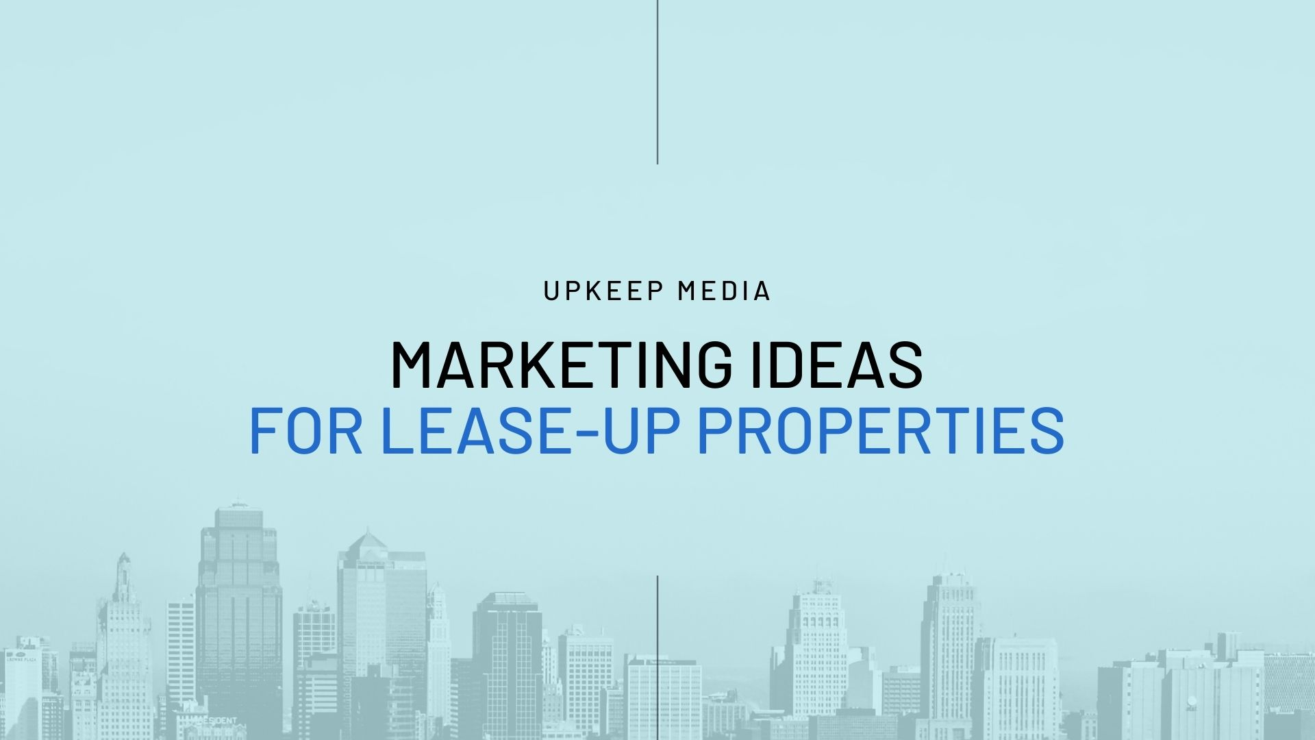marketing ideas for Lease-Up Properties
