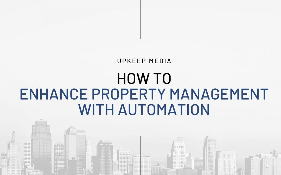 How to Enhance Property Management with Automation